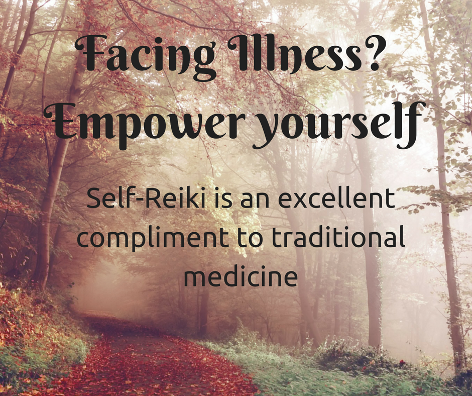 Facing Illness? Be Empowered. Self-Reiki as a compliment to medical treatment